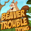 Beaver Trouble Typing